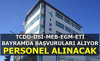 KPSS'siz ve Düşük KPSS ile: DSİ-EGM-ETİ-MEB ve TCDD Kamu Personeli Alımı Yapıyor