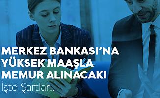 Merkez Bankası'na Memur Alımı için Başvurular 3 Eylül'de Sona Erecek