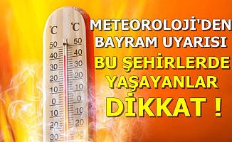 Meteoroloji Hava Durumunu Açıkladı: Bayramda Bu Şehirlerde Yaşayanlar Dikkat