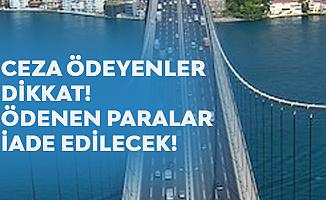 Ödenen Paralar Geri Alınabiliyor! Köprü Cezaları Geri Ödemesi için Son 5 Gün