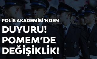 Polis Akademisi'nden POMEM Değişiklik Duyurusu