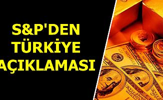 S&P'den Beklenen Türkiye Ekonomisi Açıklaması Geldi (Güncel Döviz Kuru ve Altın Fiyatları)