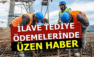 Taşeron ve Kamu İşçileri Dikkat: İlave Tediye Miktarında Üzen Haber