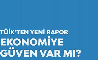 TÜİK'ten Yeni Rapor: Ekonomiye Güven Arttı