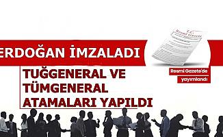 Tümgeneral ve Tuğgeneral Atamaları Resmi Gazete'de Yayımlandı