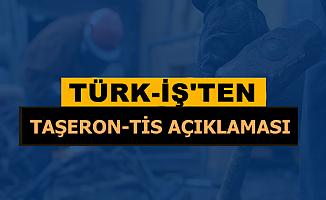 Türk İş'ten Son Dakika Taşeron ve TİS Açıklaması