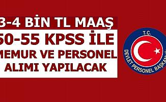 3-4 Bin TL Maaşla Kamuya 50-55 KPSS ile Personel Memur Alımı 2019