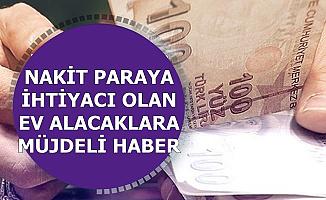 3 Bankadan Müjdeli Haber Geldi: Nakit Paraya İhtiyacı Olanlar ve Ev Alacaklar Dikkat