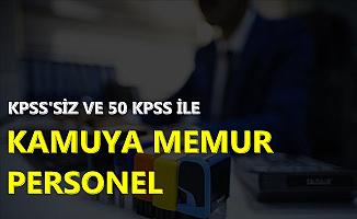 4-5 Bin TL Maaş: Kamuya KPSS'siz ve 50 KPSS ile Memur Alımı