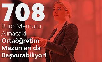708 Büro Memuru Alımı Yapılıyor! Ortaöğretim ve Önlisans Mezunları Başvurabilecek