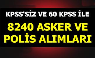 Kadın-Erkek 8240 Asker ve Polis Alımı KPSS'siz ve 60 KPSS'li