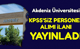 Akdeniz Üniversitesi KPSS'siz Kamu İlanı Yayınladı