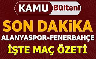 Alanyaspor Fenerbahçe Maç Özeti