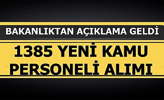 Bakanlıktan 1385 Kamu Personeli Alımı Açıklaması