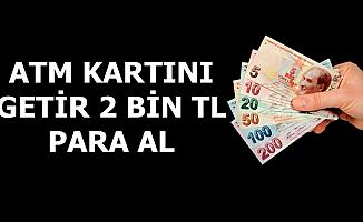 Önemli Uyarı: 'Bankamatik Kartını Getir 2 Bin TL Al'
