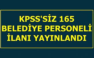 Belediyelere KPSS'siz 165 İşçi Alımı İlanı Yayınlandı