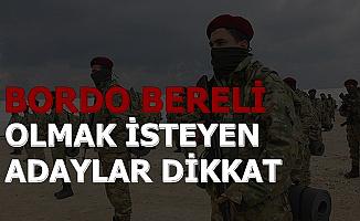 Bordo Bereli Olmak İsteyenler Dikkat-İşte Asker Alımı Açıklaması