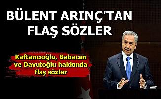Bülent Arınç'tan Flaş Kaftancıoğlu, Davutoğlu ve Babacan Açıklaması