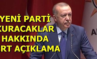 Erdoğan'dan Yeni Parti Kuracaklar Hakkında Flaş Açıklama