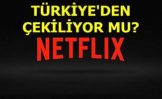 Flaş Gelişme: Netflix Türkiye'den Çekilecek mi?