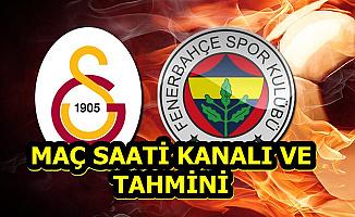 Galatasaray Fenerbahçe Maç Saati , Kanalı ve İddaa Oranları-Tahmini