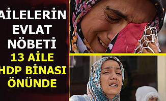 HDP Binası Önünde Eylem Yapan Aile Sayısı 13 Oldu: Evlatlarımızı Verin