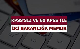 İki Bakanlığa KPSS Şartsız ve 60 KPSS ile Memur Alımı