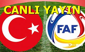 İlk 11'ler Belli Oldu-Türkiye Andorra Maçı-İşte TRT 1 ve Puan Durumu