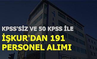 İŞKUR KPSS'siz ve 50 KPSS ile 191 Kamu Personeli Alımı Yapıyor