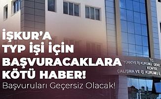 İŞKUR Üzerinden TYP'ye Başvuracaklar Dikkat! Yeni Düzenleme 2019