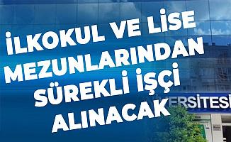 İzmir Demokrasi Üniversitesi'ne İlkokul ve Lise Mezunlarından Kadrolu İşçi Alınacak