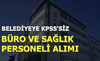 KPSS Şartı Yok: Belediyeye Güvenlik-Büro ve Sağlık Personeli Alımı
