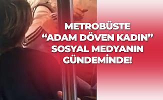 """""""Metrobüste Adama Saldıran Kadın"""" Sosyal Medyanın Gündeminde"""