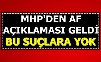 MHP'den Mahkumlara Af Açıklaması: Bu Suçlara Yok
