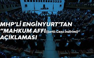 MHP'li Cemal Enginyurt'tan Son Dakika 'Ceza İndirimi' Açıklaması : CHP ve İP'e Oy Verenler Mutlu Musunuz?