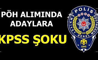 Polis Akademisi PÖH Alımında Adaylara KPSS Şartı Şoku 2019