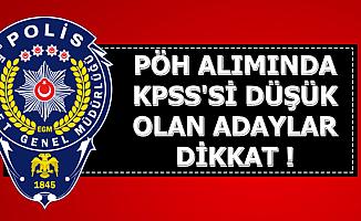 Polis Akademisi PÖH Alımında KPSS'si Düşük Adaylara Önemli Uyarı