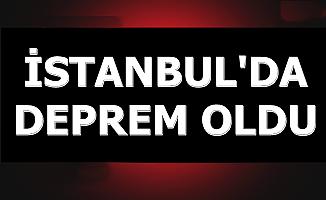 Son Dakika: İstanbul'da Deprem