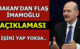 Süleyman Soylu'dan Ekrem İmamoğlu'na: İşini Yap Yoksa..