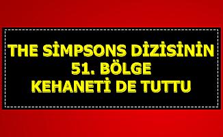The Simpsons Dizisinin 51. Bölge Baskını Kehaneti de Tuttu