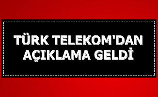 Türk Telekom'dan Açıklama Geldi