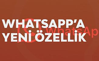 Whatsapp'a Yeni Özellik Geldi! İşte Yapılması Gerekenler