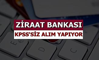 Ziraat Bankası KPSS'siz Kadrolu Personel Alımı İlanı İŞKUR'da Yayımlandı
