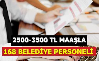 168 Belediye Personeli Alımı İlanı Yayınlandı