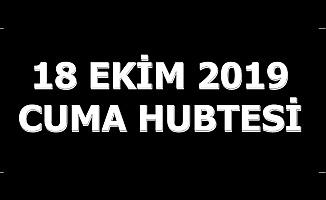 18 Ekim 2019 Cuma Hutbesi