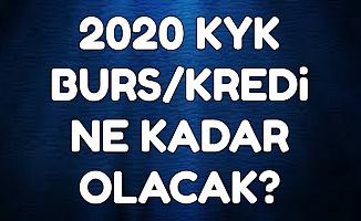 2020 KYK Bursu Ne Kadar? KYK Burs/Krediye Zam Geliyor