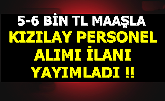 Kızılay KPSS'siz 4 İlan Yayımladı-5-6 Bin TL Maaş-BAŞVURULAR BAŞLADI