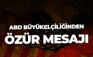 ABD Ankara Büyükelçiliğinden Özür Mesajı