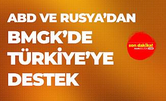 ABD ve Rusya'dan Türkiye'ye BMGK'de Destek!