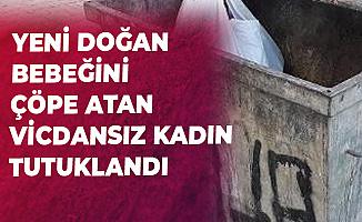 Adana Kozan'da Yeni Doğan Bebeğini Çöp Konteynerine Atan Kadın Tutuklandı